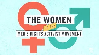 Meet the Women of the Men's Rights Movement