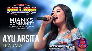 "Download Lagu NEW PALLAPA - TRAUMA - AYU ARSITA ""MIANKS"" WONOKERTO PEKALONGAN FULL HD mp3"
