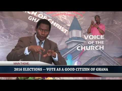 Vote as a good citizen of Ghana, Minister Abraham Monney, Church of Christ,Ghana 27 11 2016