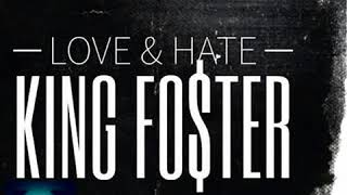Download King Fo$ter- Love And Hate @iamkingfoster MP3 song and Music Video