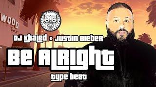 DJ Khaled x Justin Bieber x  Chance the Rapper x Quavo Type Beat - Be Alright | Prod. By N-Geezy