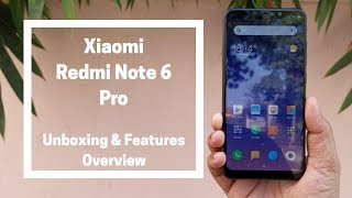Xiaomi Redmi Note 6 Pro Unboxing, Hands on & Features Overview in Hindi
