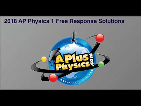 AP Physics 1 2018 Free Response Solutions