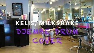 KELIS, MILKSHAKE, DJEMBE DRUM COVER