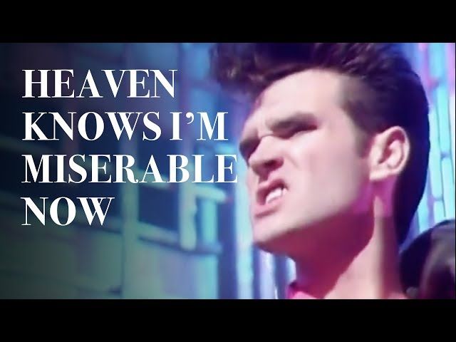 8. Heaven Knows I'm Miserable NowSingle, 1984