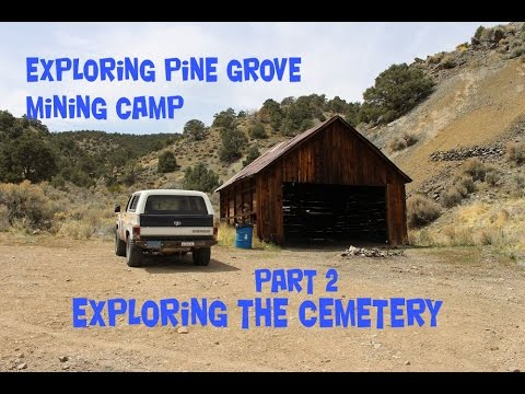 Exploring Abandoned Pine Grove Mining Camp Nevada Part 2