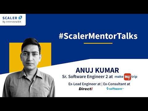 AMA Session With Anuj Kumar, Senior Software Engineer At Make My Trip