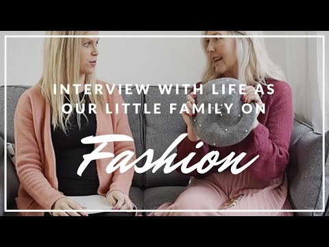 Interviewing Life as our Little Family on Fashion