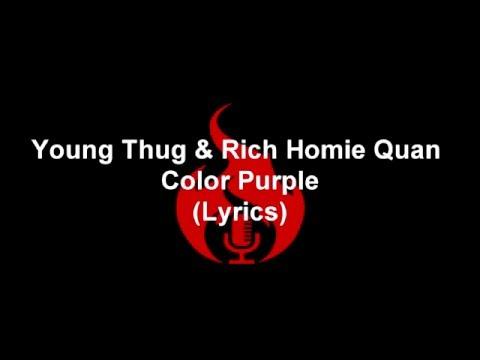 Young Thug Ft. Rich Homie Quand - Color Purple (Lyrics)