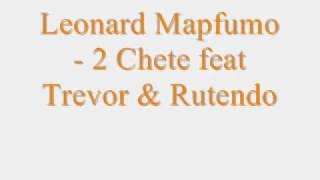 Leonard Mapfumo - 2 Chete feat Trevor & Rutendo.wmv