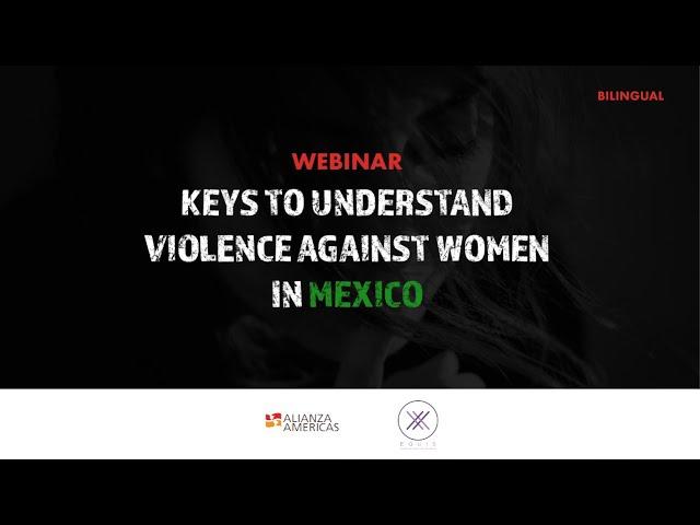 Keys to understand violence against women in Mexico | Webinar