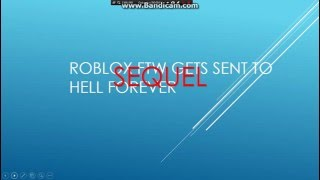Roblox FTW gets sent to hell forever (SEQUEL)