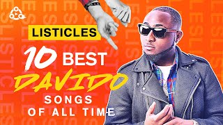 Top 10 Davido Songs of All Time | #LISTICLES