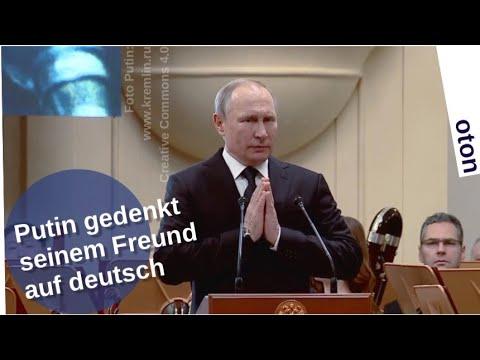 Putin gedenkt seinem Freund - auf deutsch