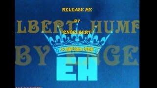 RELEASE ME = ENGELBERT HUMPERDINCK