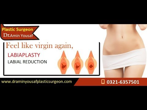 LABIAPLASTY/labial reduction/vaginal reshaping lahore pakistan by Dr Amin Yousaf