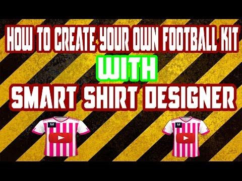 How To Make Your Own Football Shirt- SMART SHIRT DESIGNER Tutorial