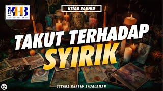 Download Video Kitab Tauhid - Takut Terhadap Syirik MP3 3GP MP4