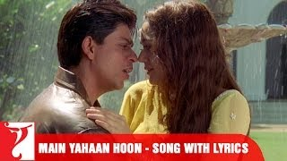 "Lyrical: ""Main Yahaan Hoon"" - Full Song with Lyrics - Veer Zaara"