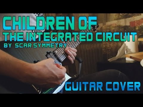 Children of the Integrated Circuit by Scar Symmetry (Guitar Solo Cover)
