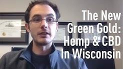 The New Green Gold: Hemp & CBD In Wisconsin