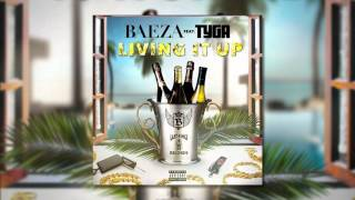 Baeza - Living It Up Ft Tyga (Audio)