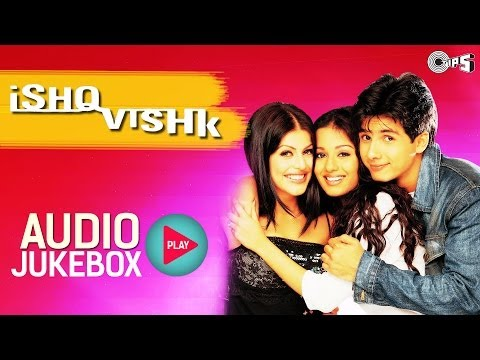 Ishq Vishk Jukebox  Full Album Songs  Shahid, Amrita, Shenaz, Anu Malik