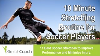 Soccer and Football Stretches, Best Soccer Stretching Routine, Flexibility for Soccer Players