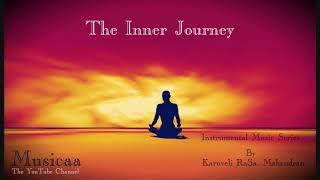 The Inner Journey    Instrumental Music Series   Relax Music 2min