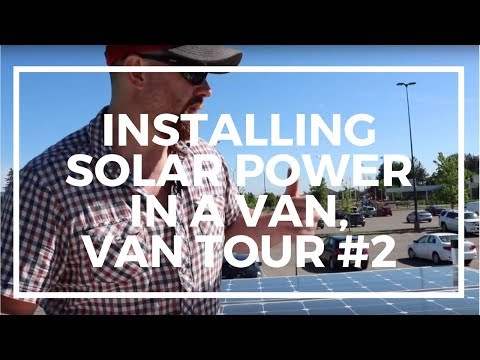 Installing solar power in a van, Van Tour #2