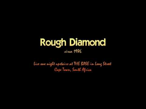 Rough Diamond Live at THE BASE in Cape Town 1986 ... ish!