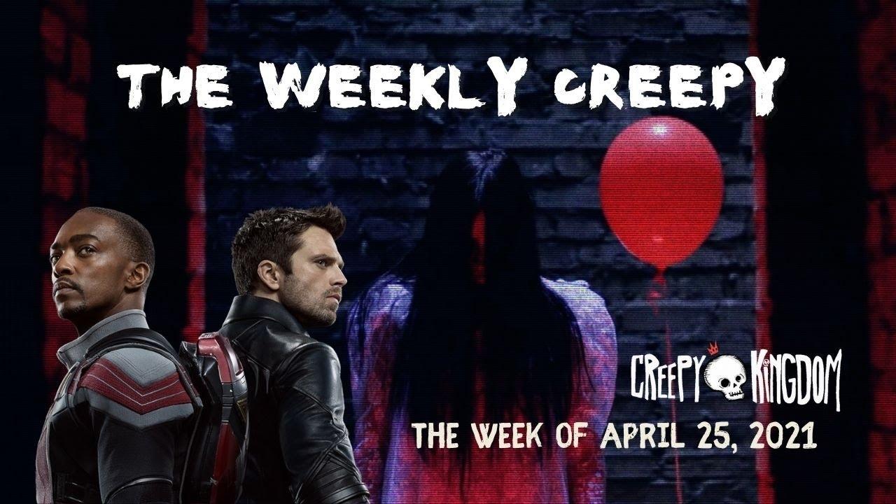 The Weekly Creepy 4-25-21