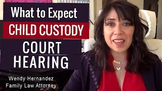 What to Expect at a Child Custody Court Hearing
