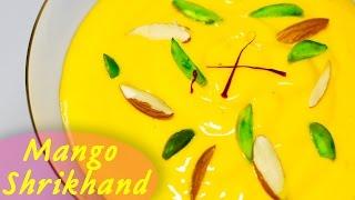Mango Shrikhand | Easy Homemade Amrakhand | Popular Indian Sweet Dish Recipe