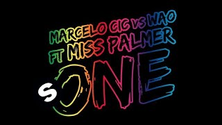 Marcelo CIC vs WAO ft. Miss Palmer - One (Original Mix)