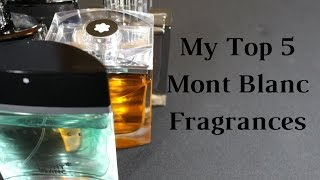 My Top 5 Mont Blanc Fragrances / Colognes