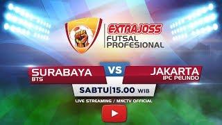 BTS (SURABAYA) VS IPC PELINDO (JAKARTA) - (FT : 2-7) Extra Joss Futsal Profesional 2018