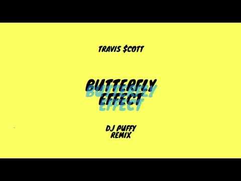 Butterfly Effect (Dj Puffy Remix) - Travis Scott