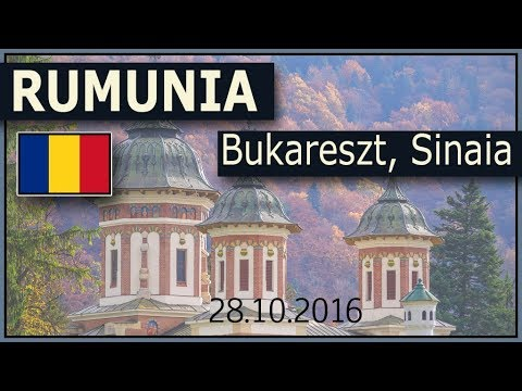 Rumunia: Bukareszt, Sinaia