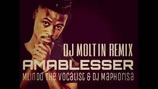 Mlindo The Vocalist Amablesser DJ Moltin House Remix