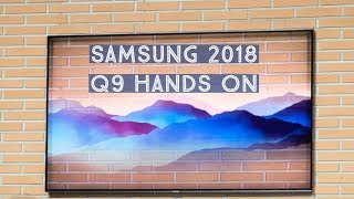 Samsung 2018 Q9 Qled Hands On & Initial Reactions [4K]