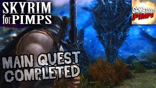 Skyrim for Pimps - Main Quest Completed (S6E31) - GameSocietyPimps