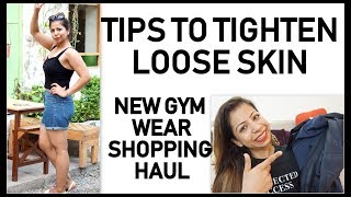 Tips To Tighten Loose Skin After Weight Loss | My Sportswear Shopping VLog | Fat to Fab