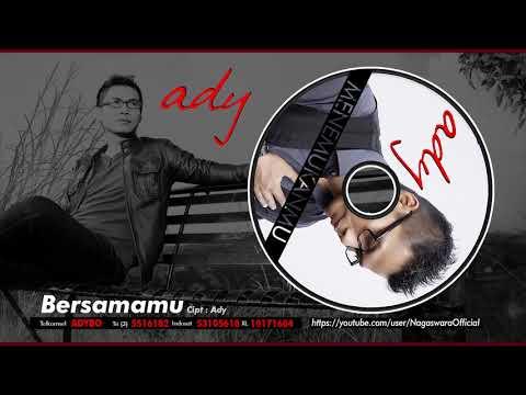 Ady - Bersamamu (Official Audio Video)