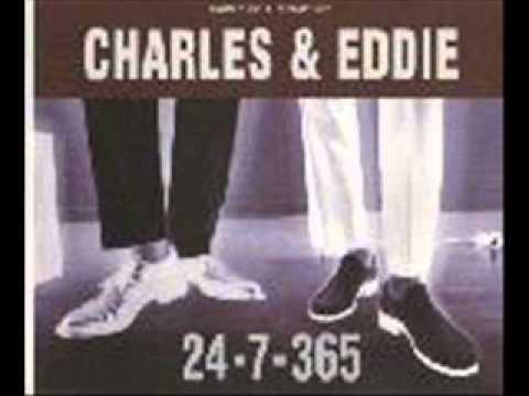 Charles & Eddie - 24-7-365 (I'm Gonna Love You)