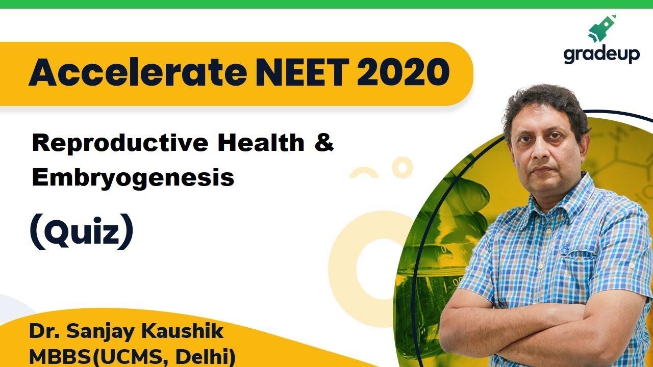Reproductive Health | Embryogenesis | Quiz | Zoology | NEET 2020 | Dr. Sanjay Kaushik | Gradeup NEET
