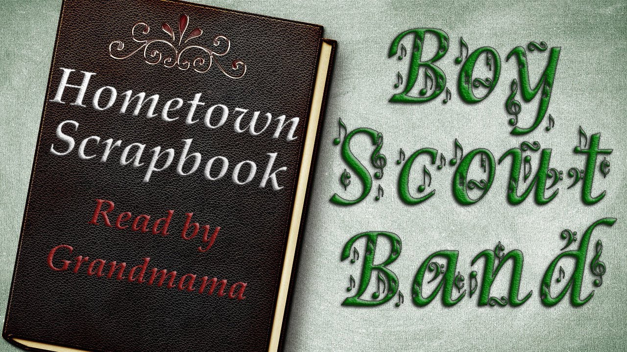 Hometown Scrapbook Boy Scout Band Youtube
