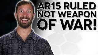 "AR-15 RULED NOT ""Weapon of War""! - The Legal Brief"