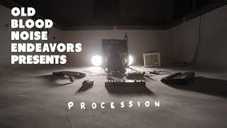 Old Blood Noise Endeavors - Procession
