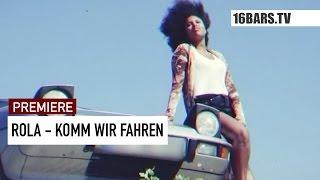 Rola - Komm Wir Fahren (16BARS.TV PREMIERE)